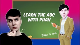 LEARN THE ALPHABET WITH DAN AND PHIL!!