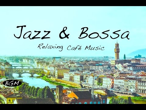 【Relaxing Cafe Music】Bossa Nova & Jazz Instrumental Music -