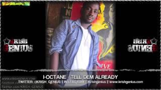 I-Octane - Tell Dem Already [Body Bag Riddim] April 2013