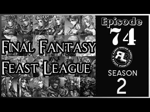 Limit Break Radio: A Radio Returns - Episode 74 - Final Fantasy Feast League: Season 2