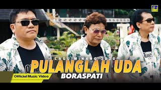 Download Boraspati - PULANGLAH UDA [Official Music Video] Lagu Minang 2020