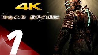 Dead Space - Gameplay Walkthrough Part 1 - Prologue [4K 60fps]