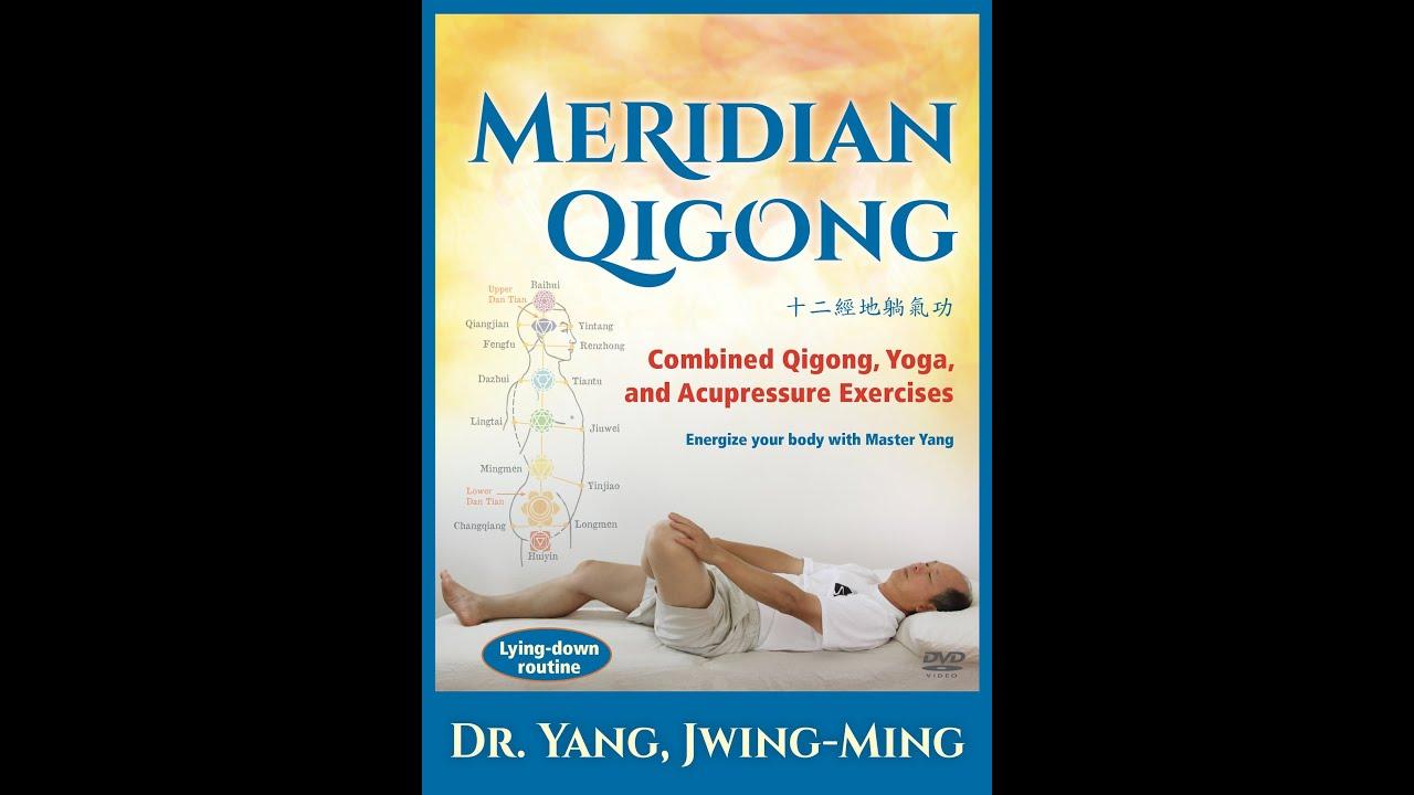 Meridian Qigong  Combined Qigong Yoga and Acupressure