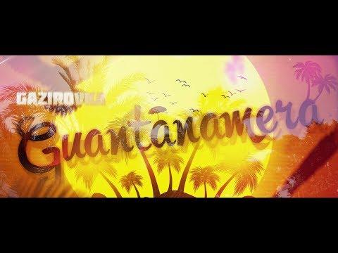 GAZIROVKA — Guantanamera