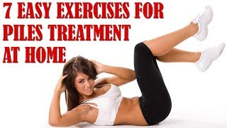 7 EASY EXERCISES FOR PILES TREATMENT AT HOME | HOW TO GET RID OF PILES NATURALLY | Ayur Mantra