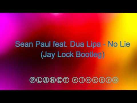 Sean Paul feat. Dua Lipa - No Lie (Jay Lock Bootleg)