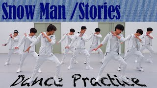 [Dance Practice] Snow Man「Stories」