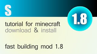 FAST BUILDING MOD 1.8 minecraft - how to download and install (without forge)