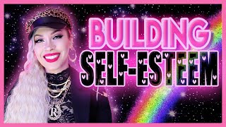 Building Self-Esteem So You Can Manifest Better