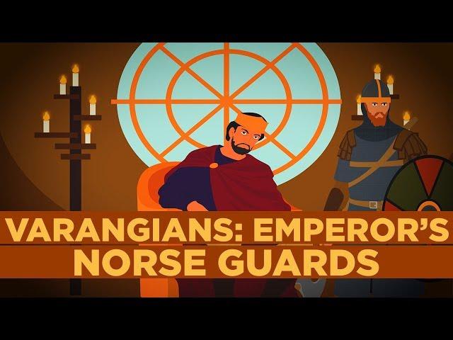 Varangians - Elite Bodyguards of the Byzantine Emperors