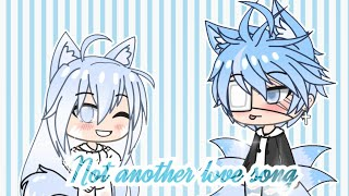 Not another soong about love || GachaLife || ( 70k subs spec...