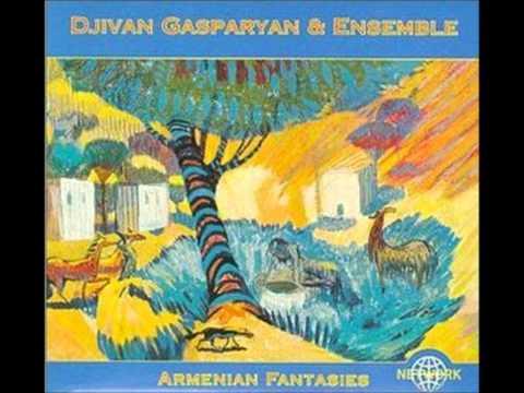 Djivan Gasparyan \u0026 Ensemble (Armenian Fantasies) 01 ~ Armenian Suite