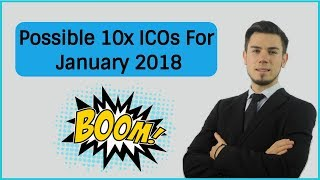 Possible 10x ICOs For January 2018