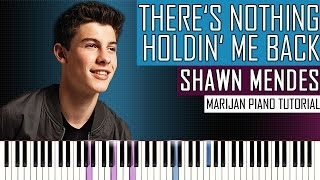 How To Play: Shawn Mendes - There's Nothing Holdin' Me Back | Piano Tutorial