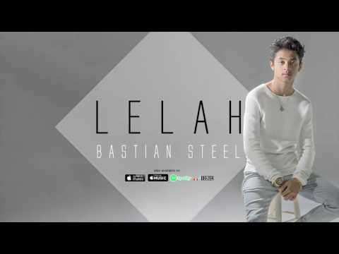 Bastian Steel Lelah Official Audio Youtube