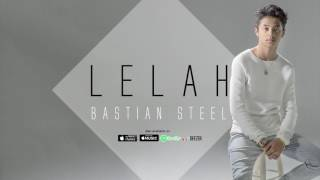 Bastian Steel - Lelah (Official Audio)