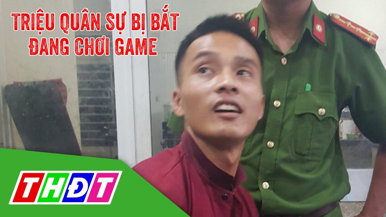 Triệu Quân Sự bị bắt khi đang chơi game ở quán internet   THDT