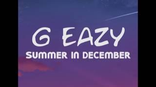 G-Eazy - Summer In December (Lyrics)