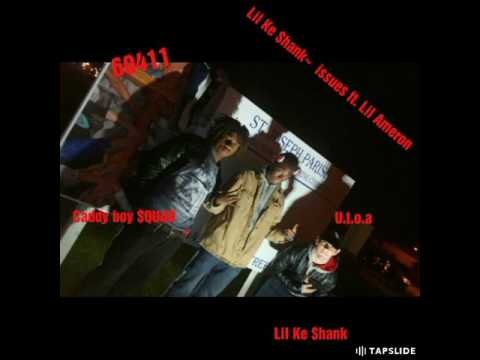 Lil Ke $hank~ issues ft. Lil Ameron