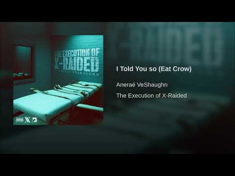 Anerae VeShaughn - I Told You So (Eat Crow)