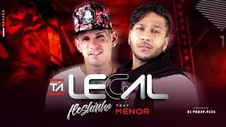 Baixar MC MENOR E MC FLESHINHO - TÁ LEGAL - MÚSICA NOVA