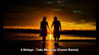 4 Strings - Take Me Away (Conex Remix)