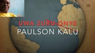 UWA ZURU ONYE- PAULSON KALU