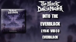 【Melodic Death Metal】 The Black Dahlia Murder - Into the Everblack (HD Lyric Video)