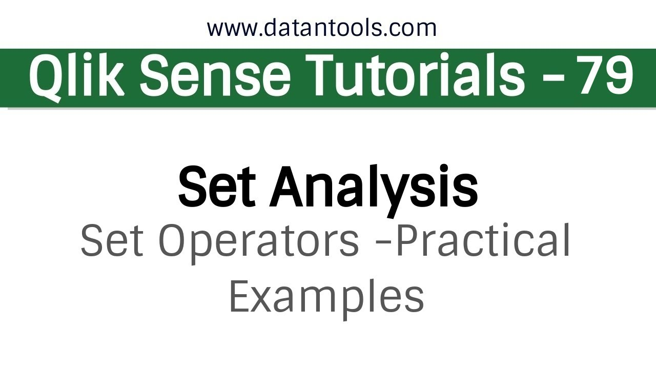 Qlik sense Tutorials - Qlik Sense Set Analysis - Set Operators Practical  Examples