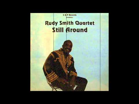 Rudy Smith Quartet - Still Around [Full Album]
