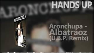 Aronchupa - Albatraoz (U.B.P. Remix) [HANDS UP]