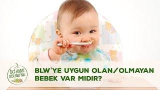 blw ye uygun olan olmayan bebek var mıdır   blw 4 7   iki anne bir mutfak