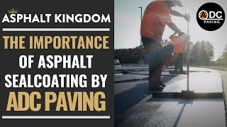 ADC PAVING TALKS ABOUT THE IMPORTANCE OF ASPHALT SEALCOATING
