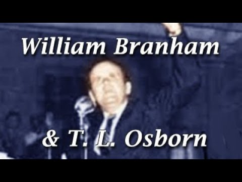 Word of Faith - William Branham's Influence on T. L. Osborn
