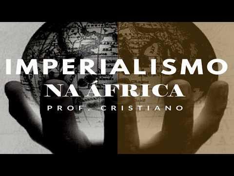 O QUE VOCÊ PRECISA SABER SOBRE O IMPERIALISMO (NEOLONIALISMO) NA ÁFRICA