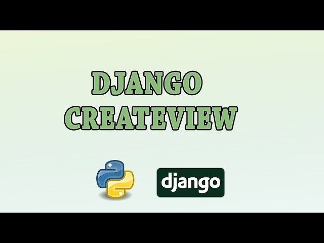 CreateView in Django with 4 examples - Melardev
