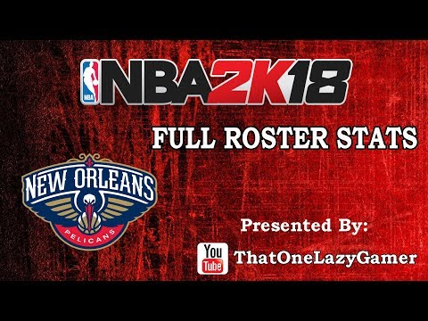 "NBA 2K18 ""New Orleans Pelicans"" Full Roster stats"