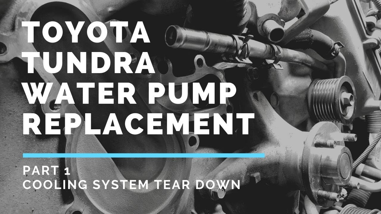 Toyota Tundra Water Pump Replacement Cooling Components Disassembling Tundra Cooling System 1 2 Youtube