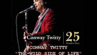 CONWAY TWITTY - THE WILD SIDE OF LIFE YouTube Videos