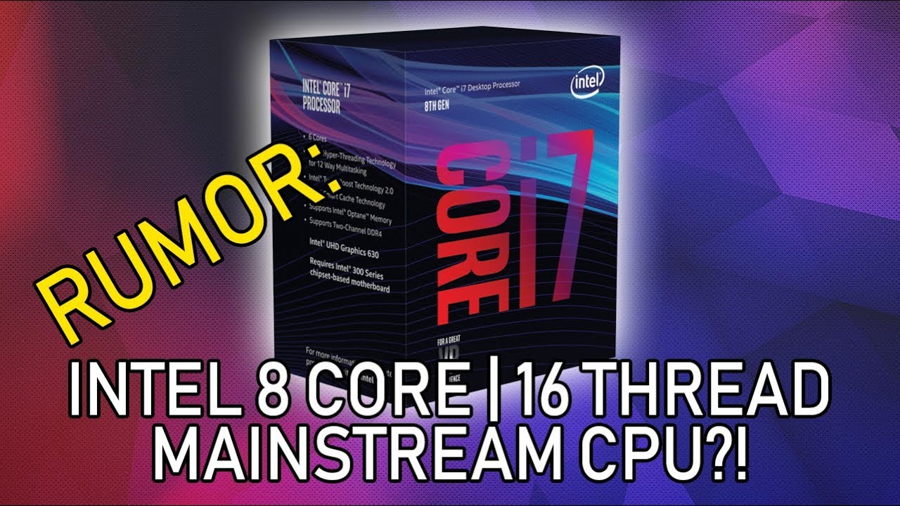 Intel Cannonlake 9700K Rumored to Have 8 Cores, 16 Threads