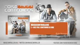 Noisecontrollers - E=NC2 Full Continous DJ Mix [HQ + HD]