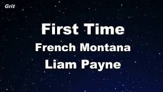 First Time - Liam Payne, French Montana Karaoke 【No Guide Melody】 Instrumental
