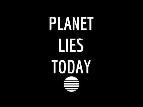 Planet Lies Today (Ep. #5)