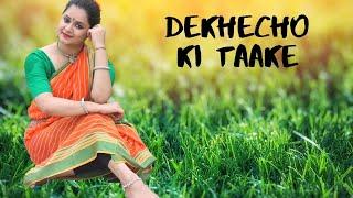 DEKHECHO KI TAAKE Dance Choreography  Antara Bhadra