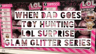 Toy Hunt: LOL Surprise Glam Glitter Series