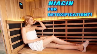 Niacin For Detoxification?!