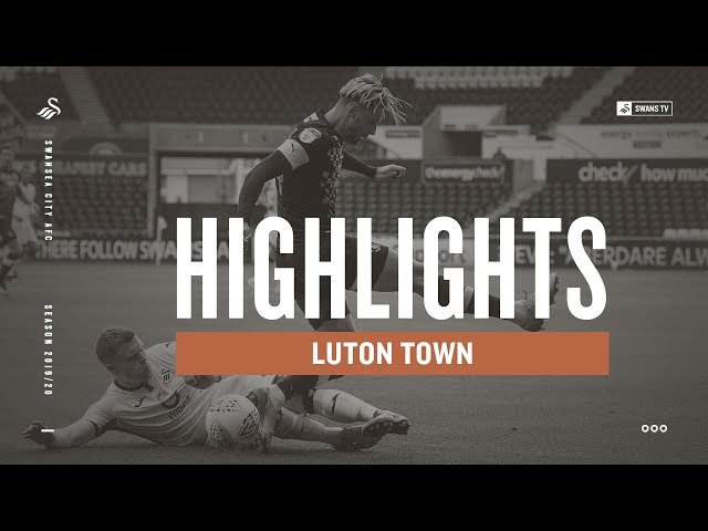 Swansea City v Luton Town | Highlights