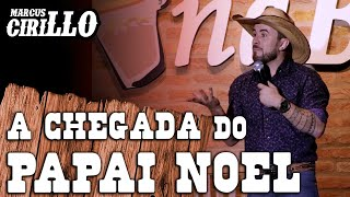 MARCUS CIRILLO - A CHEGADA DO PAPAI NOEL - Stand-up Comedy