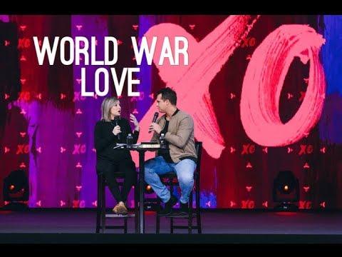 World War Love  Pastor Paul & Ashley Daugherty  XO Series