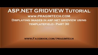 Displaying images in asp.net gridview using templatefield - Part 30
